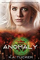 Anomaly (Causal Enchantment) (Volume 4) by…