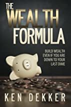 The Wealth Formula: Build wealth even if you…