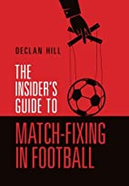 The Insider's Guide to Match-Fixing in…