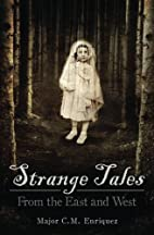 Strange Tales: From the East and West by C.…