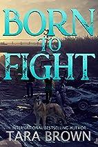 Born to Fight (The Born Trilogy) (Volume 2)…