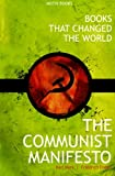 Marx, Karl: The Communist Manifesto (Books That Changed The World)