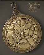 Aga Khan Museum Guide by Henry S. Kim