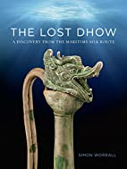 The Lost Dhow: A Discovery from the Maritime…