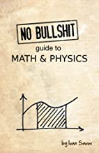 No bullshit guide to math and physics by…