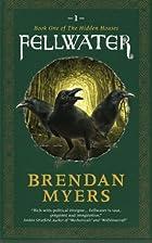 Fellwater by Brendan Myers