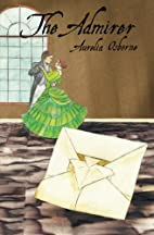 The Admirer by Aurelia Osborne