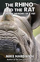 The Rhino and the Rat: Further Memoirs of a…