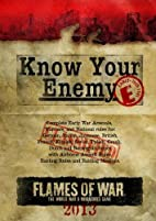 Know Your Enemy Early War 2013 by Peter…