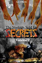 The Students Sold Us Secrets Volume 2 by Lee…