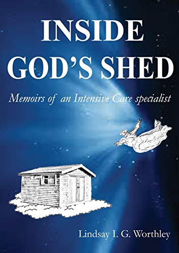 inside-gods-shed-memoirs-of-an-intensive-care-specialist