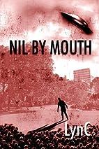 Nil by Mouth by Lync