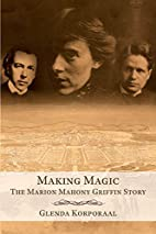 Making Magic: The Marion Mahony Griffin…