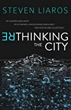 Rethinking the City: On the Birth and Death…