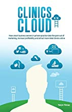 Clinics in the Cloud: How smart business…