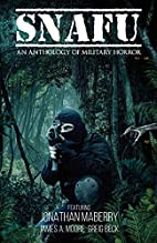 Snafu: An Anthology of Military Horror by…