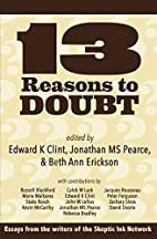 13 Reasons to Doubt by Edward K. Clint