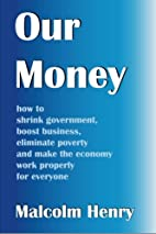 Our Money: how to shrink government, boost…