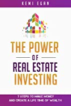 The Power Of Real Estate Investing: 7 Steps…