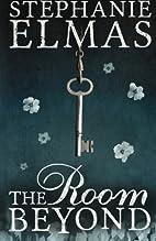 The Room Beyond by Stephanie Elmas
