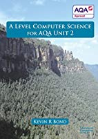 A Level Computer Science For AQA Unit 2 by…
