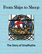 From Ships to Sheep: The Story of Smallhythe…