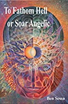 To Fathom Hell or Soar Angelic by Dr Ben…