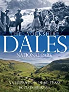 The Yorkshire Dales: A 60th Anniversary…