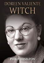 Doreen Valiente Witch by Philip Heselton