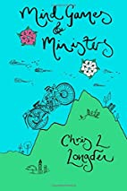 Mind Games & Ministers by Chris L. Longden