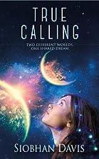 True Calling by Siobhan Davis