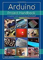 Arduino Project Handbook: Volume one:…