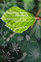 The Flowering Plants Handbook: A Practical…