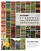 Knitsonik Stranded Colourwork Sourcebook by…
