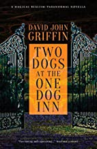 Two Dogs at the One Dog Inn by David John…