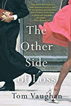The Other Side of Loss by Tom Vaughan