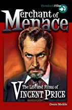 Merchant of Menace: The Life & Films of…