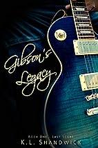 Gibson's Legacy (Last Score, #1) by K. L.…