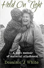 Hold On Tight: A son's memoir of…