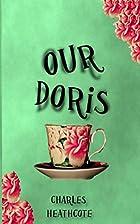 Our Doris by Charles Heathcote