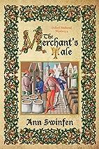 The Merchant's Tale by Ann Swinfen