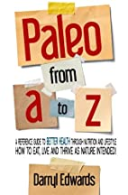Paleo from A to Z: A reference guide to…
