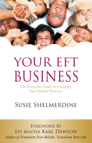 your-eft-business-the-essential-guide-to-creating-your-dream-practice