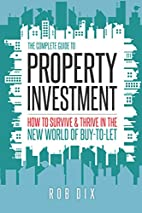 The Complete Guide to Property Investment:…