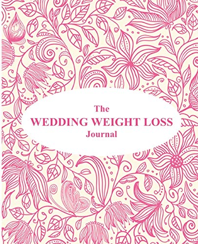the-wedding-weight-loss-journal-3-month-food-health-diet-journal-diary-perfect-for-any-bride-that-wants-to-successfully-lose-weight-for-their-wedding-day