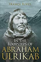 In the Footsteps of Abraham Ulrikab: The…
