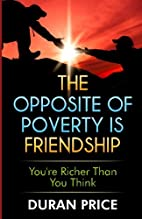 The Opposite Of Poverty Is Friendship:…
