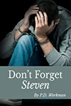 Don't Forget Steven by p.d. workman