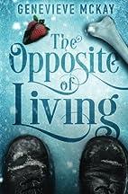The Opposite of Living: The Strange…