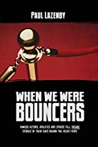 When We Were Bouncers: Famous Actors,…